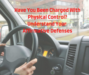 Safely Off The Roadway  - Affirmative Defense To Physical Control