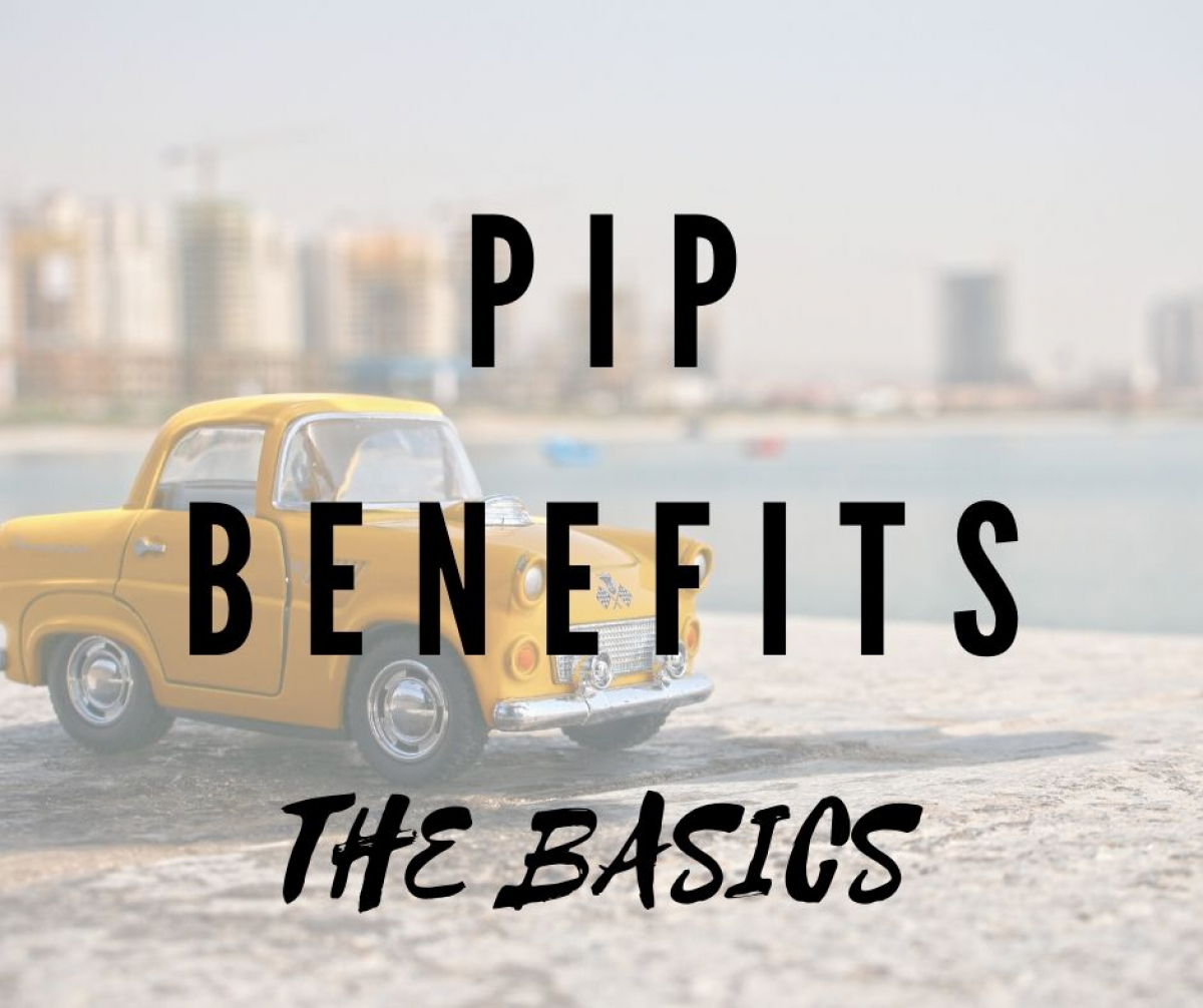PIP Benefits - The Basics