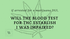 Will a blood test show that I was impaired by marijuana?