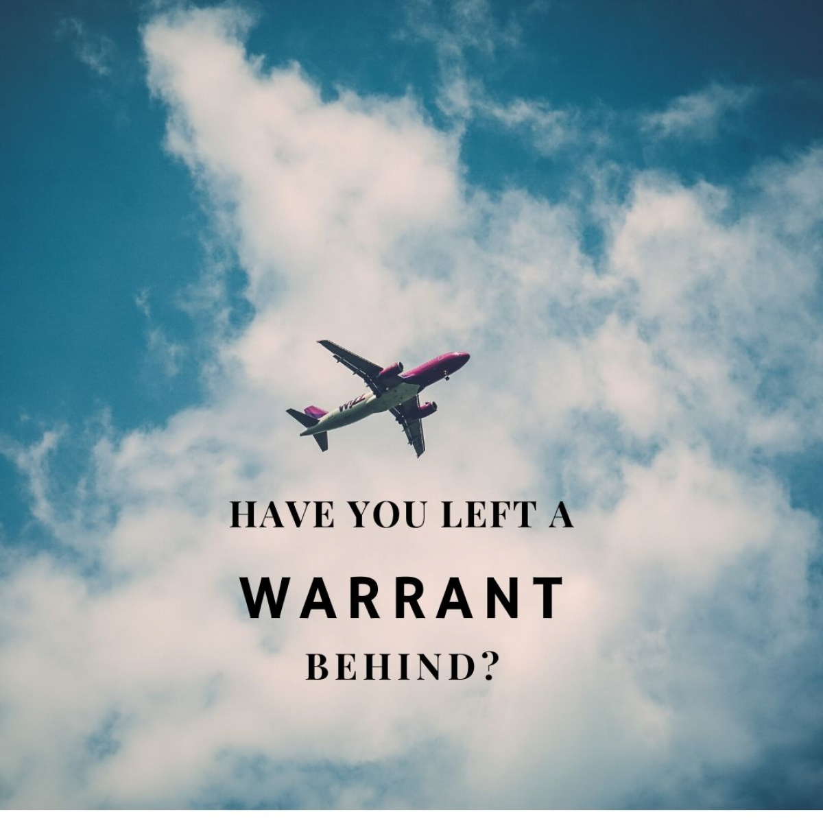 Have You Left The State And A Warrant Behind?