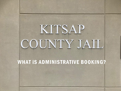 What Is Administrative Booking In Kitsap County?