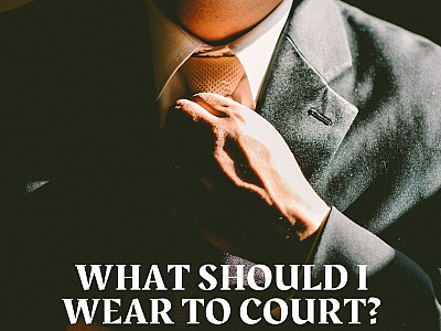 What Should I Wear To Court?