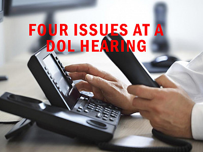 The Four Issues To Argue At A DOL Hearing