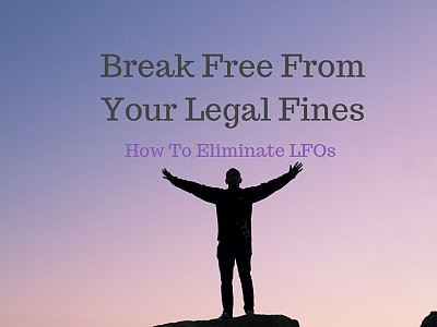 How To Have Your Legal Financial Obligations Reduced Or Foregiven